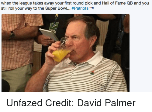 first-round-pick: when the league takes away your first round pick and Hall of Fame QB and you  still roll your way to the Super Bowl... Unfazed Credit: David Palmer