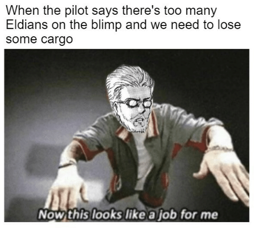 Blimp: When the pilot says there's too many  Eldians on the blimp and we need to lose  some cargo  Now this looks like a job for me