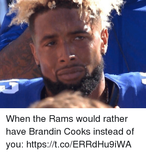 Sports, Rams, and You: When the Rams would rather have Brandin Cooks instead of you: https://t.co/ERRdHu9iWA