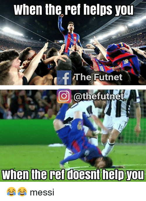 The Ref: When the ref helps you  f The Futnet  CO @thefutne  When the ref doesnt help you 😂😂 messi