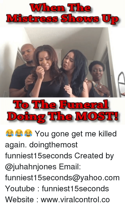 Moshed: When The  SIDO Up  To The Fumerall  Doling The MOSH 😂😂😂 You gone get me killed again. doingthemost funniest15seconds Created by @juhahnjones Email: funniest15seconds@yahoo.com Youtube : funniest15seconds Website : www.viralcontrol.co