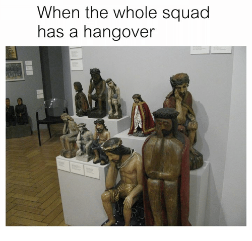 When The Whole Squad: When the whole squad  has a hangover