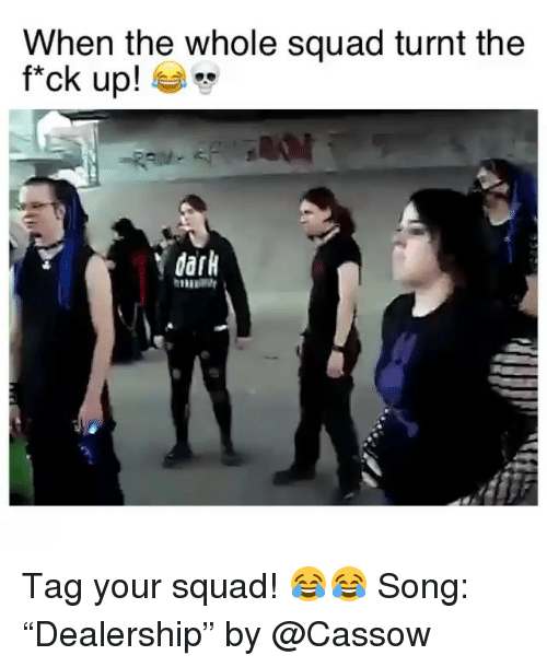 """Funny, Squad, and Getting Turnt: When the whole squad turnt the  f*ck up!  dark Tag your squad! 😂😂 Song: """"Dealership"""" by @Cassow"""