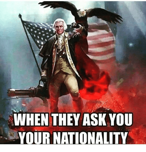 Nationality: WHEN THEY ASK YOU  YOUR NATIONALITY