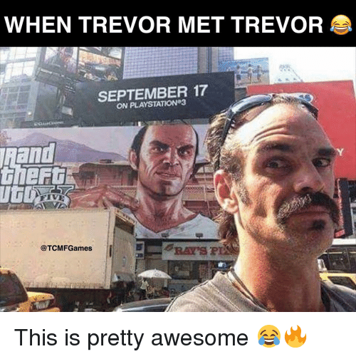 Awesomness: WHEN TREVOR MET TREVOR  SEPTEMBER 17  ON @TCMF Games This is pretty awesome 😂🔥