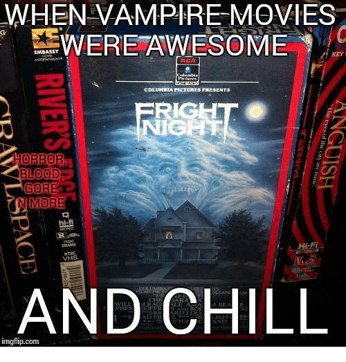 Bloods, Chill, and Dank: WHEN VAMPIRE MOVIES  WERE AWESOME  EMBASSY  COLUMBIA PICTURES PRESENTS  ORROR  BLOOD  (COR  VHS  AND CHILL