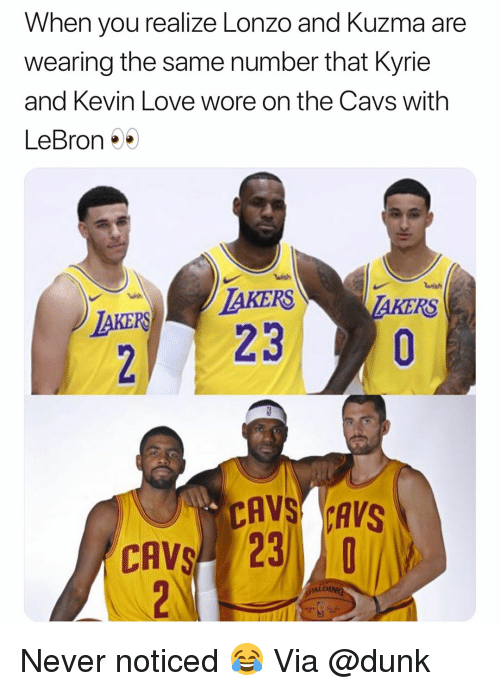 Basketball, Cavs, and Dunk: When vou realize Lonzo and Kuzma are  wearing the same number that Kyrie  and Kevin Love wore on the Cavs with  LeBron  wish  AKERSTAKERS  CAVS CAVS  CAVS 23  DIN Never noticed 😂 Via @dunk