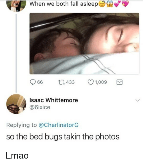 Carolina Panthers: When we both fall asleep  Q66  433  1,009  Isaac Whittemore  @6ixice  Replying to @CharlinatorG  so the bed bugs takin the photos Lmao