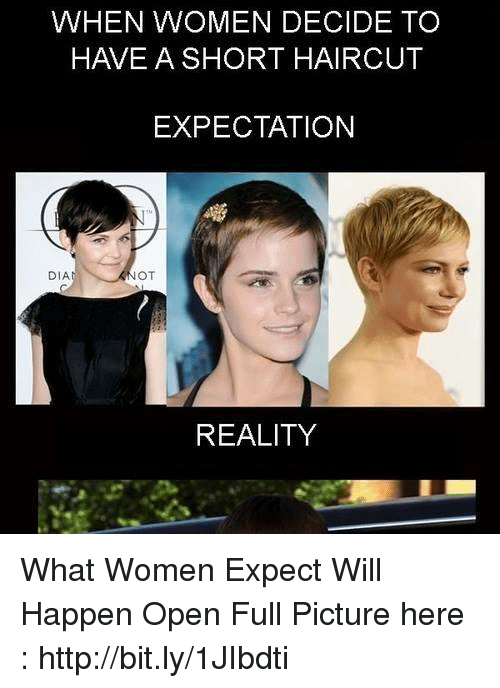 WHEN WOMEN DECIDE TO HAVE a SHORT HAIRCUT EXPECTATION DIA