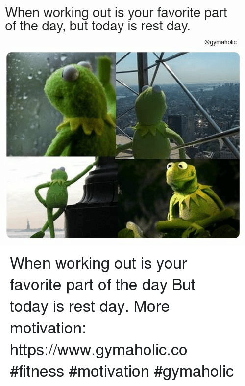 Working Out, Today, and Fitness: When working out is your favorite part  of the day, but today is rest day.  @gymaholic When working out is your favorite part of the day  But today is rest day.  More motivation: https://www.gymaholic.co  #fitness #motivation #gymaholic