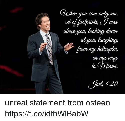 Unrealism: When yall saw Qnly arte  above you, loaking dawn  al yau, laughing.  to iani  aed 4.20  ny way  am. unreal statement from osteen https://t.co/idfhWlBabW