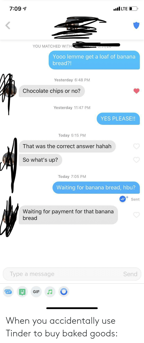 use: When you accidentally use Tinder to buy baked goods: