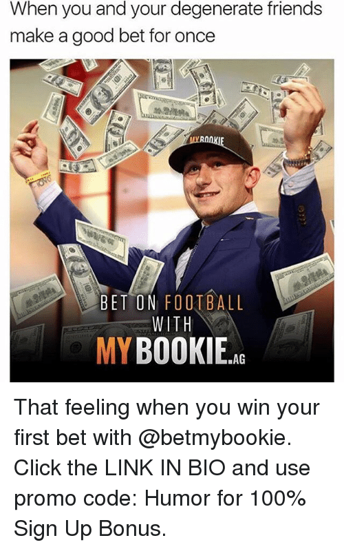 Anaconda, Click, and Football: When you and your degenerate friends  make a good bet for once  BET ON FOOTBALL  WITH  MYBOOKIE That feeling when you win your first bet with @betmybookie. Click the LINK IN BIO and use promo code: Humor for 100% Sign Up Bonus.
