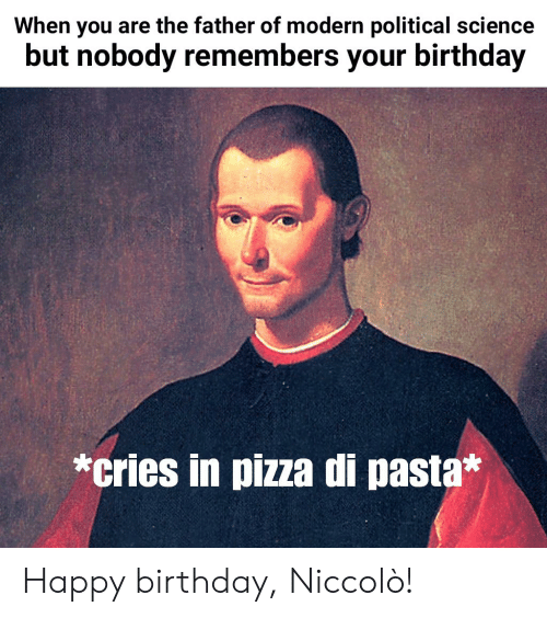 Birthday Pizza And Happy When You Are The Father Of Modern Political