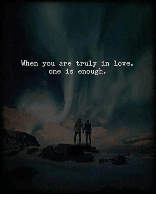 Love, One, and You: When you are truly in love,  one is enough.