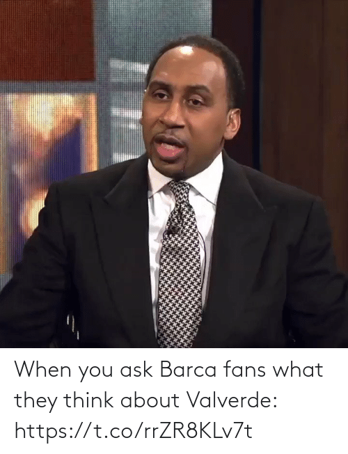 ballmemes.com: When you ask Barca fans what they think about Valverde: https://t.co/rrZR8KLv7t
