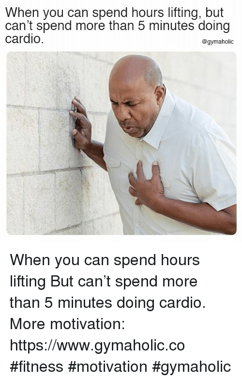 Fitness, Can, and Motivation: When you can spend hours lifting, but  can't spend more than 5 minutes doing  cardio  @gymaholic When you can spend hours lifting  But can't spend more than 5 minutes doing cardio.  More motivation: https://www.gymaholic.co  #fitness #motivation #gymaholic