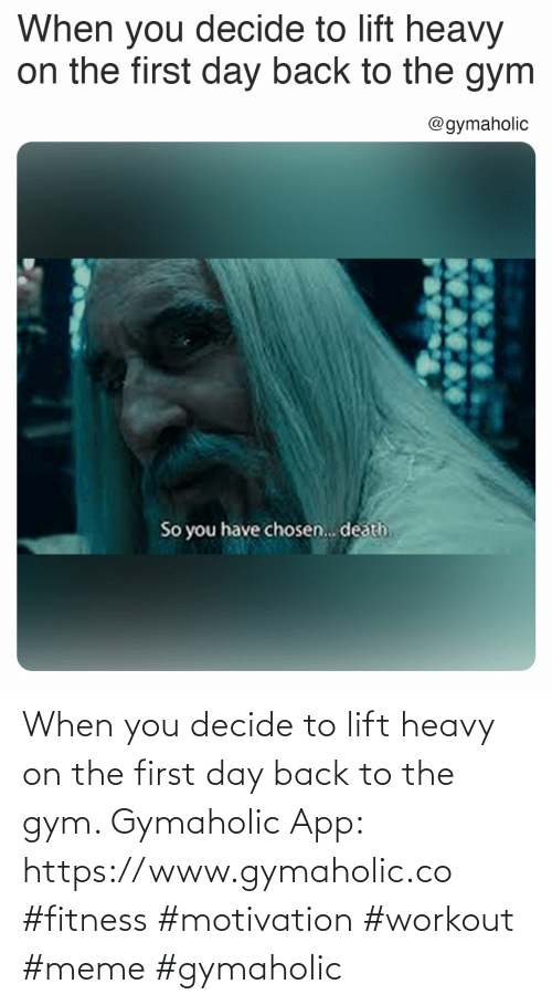 workout: When you decide to lift heavy on the first day back to the gym.  Gymaholic App: https://www.gymaholic.co  #fitness #motivation #workout #meme #gymaholic