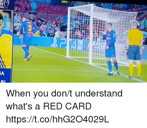 red card: When you don/t understand what's a RED CARD https://t.co/hhG2O4029L