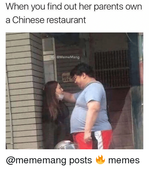 chinese restaurant: When you find out her parents own  a Chinese restaurant  G: @MemeMang @mememang posts 🔥 memes