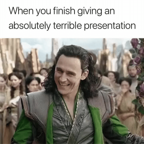 You, When You, and Absolutely: When you finish giving an  absolutely terrible presentation
