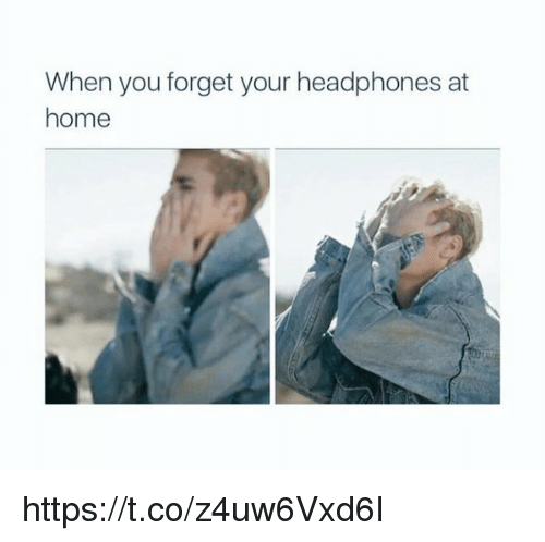 Memes, Headphones, and 🤖: When you forget your headphones at  home https://t.co/z4uw6Vxd6I