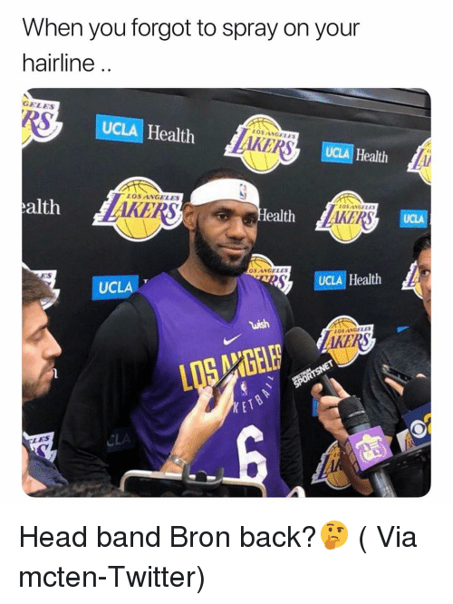Basketball, Hairline, and Head: When you forgot to spray on your  hairline ..  GELEs  UCLA Health  AKERS  LOSANGELES  UCLA Health  LOS ANGELES  alth  KERS  OSANGELE  ealth  OS ANGELES  ES  UCLAT  UCLA Health  OS ANGELES  AKERS  KET  CLA  LES Head band Bron back?🤔 ( Via mcten-Twitter)