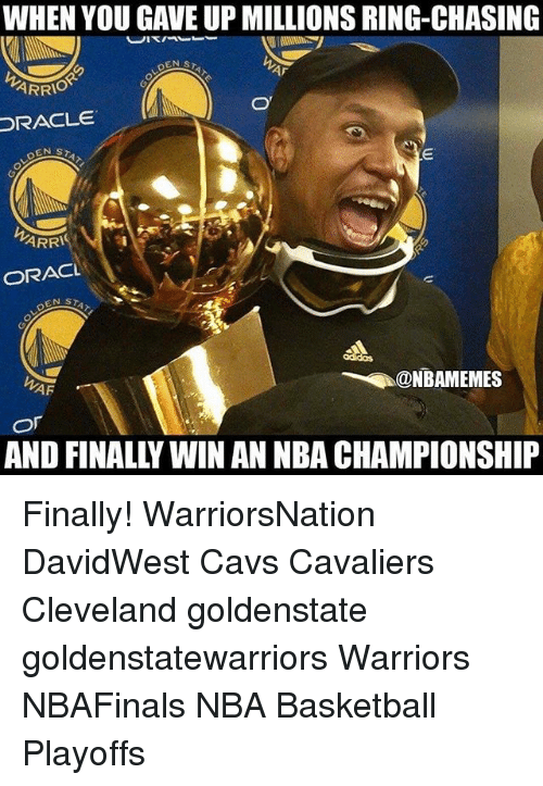 Af, Basketball, and Cavs: WHEN YOU GAVE UP MILLIONS RING-CHASING  ARRIO  Or  ORACLE  EN ST  ARRI  ORACL  AF  OT ‪Finally! WarriorsNation DavidWest‬ Cavs Cavaliers Cleveland goldenstate goldenstatewarriors Warriors NBAFinals NBA Basketball Playoffs