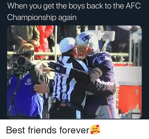 Friends, Sports, and Best: When you get the boys back to the AFC  Championship again Best friends forever🥰