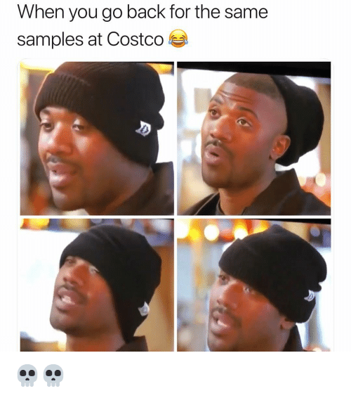 Costco, Funny, and Back: When you go back for the same  samples at Costco 💀💀