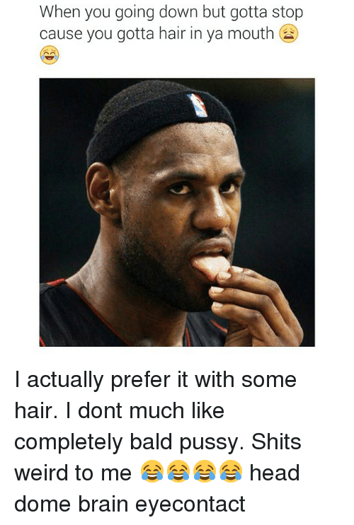 Brain shaved pussy