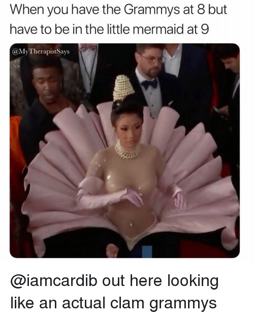 Grammys, The Little Mermaid, and Girl Memes: When you have the Grammys at 8 but  have to be in the little mermaid at 9  @MyTherapistSays @iamcardib out here looking like an actual clam grammys