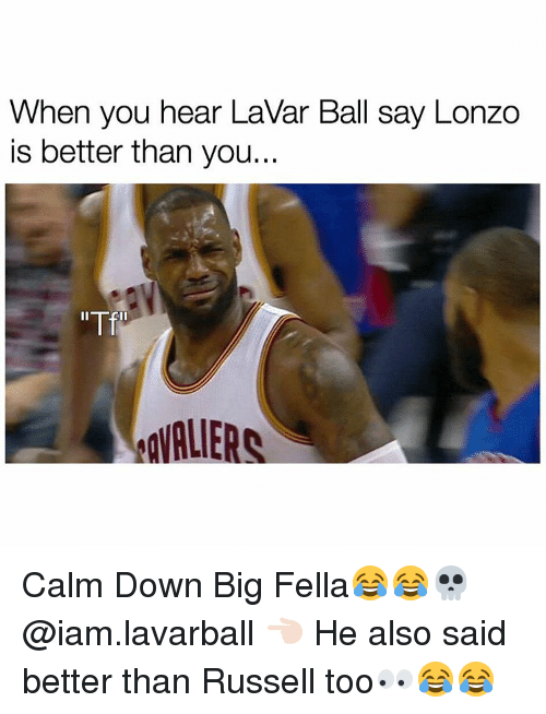 Iamed: When you hear LaVar Ball say Lonzo  is better than you...  AgVALIE Calm Down Big Fella😂😂💀 @iam.lavarball 👈🏻 He also said better than Russell too👀😂😂