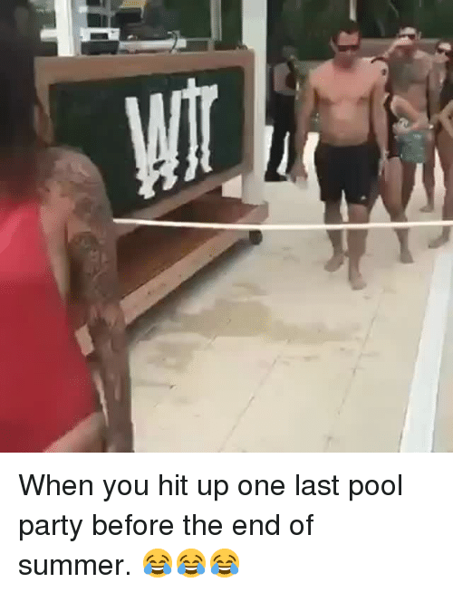 pool-party: When you hit up one last pool party before the end of summer. 😂😂😂