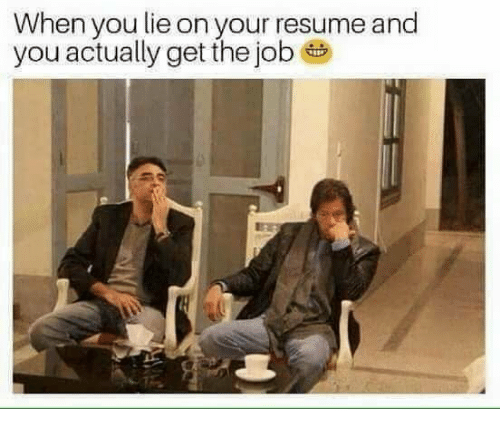 When You Lie On Your Resume: When you lie on your resume and  you actually get the job