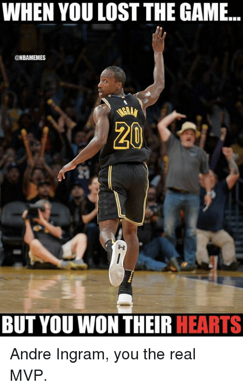 Lost The Game: WHEN YOU LOST THE GAME..  @NBAMEMES  BUT YOU WON THEIR HEARTS Andre Ingram, you the real MVP.