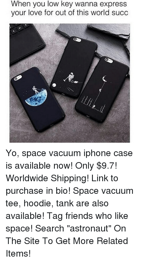 """iphone case: When you low key wanna express  your love for out of this world succ Yo, space vacuum iphone case is available now! Only $9.7! Worldwide Shipping! Link to purchase in bio! Space vacuum tee, hoodie, tank are also available! Tag friends who like space! Search """"astronaut"""" On The Site To Get More Related Items!"""