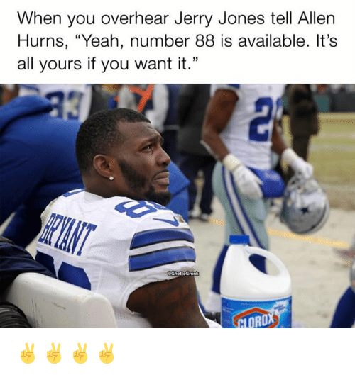"""Nfl, Yeah, and Jerry Jones: When you overhear Jerry Jones tell Allen  Hurns, """"Yeah, number 88 is available. It's  all yours if you want it."""" ✌️✌️✌️✌️"""