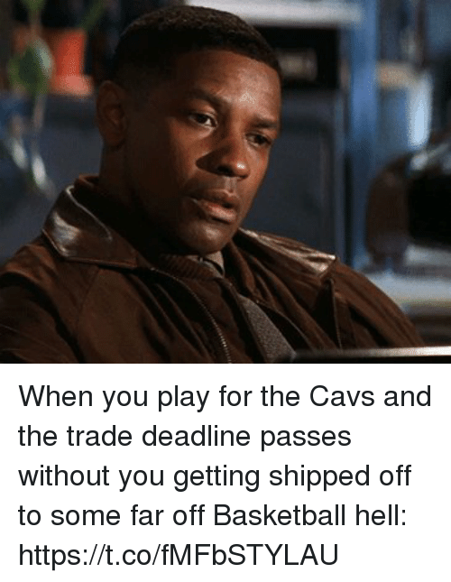 Basketball, Cavs, and Sports: When you play for the Cavs and the trade deadline passes without you getting shipped off to some far off Basketball hell: https://t.co/fMFbSTYLAU