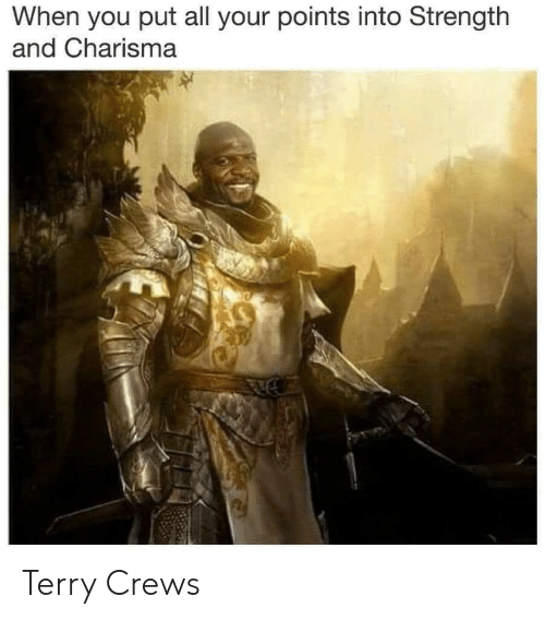 Terry Crews, All, and You: When you put all your points into Strength  and Charisma Terry Crews