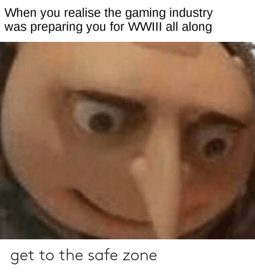 Safe Zone: When you realise the gaming industry  was preparing you for WWIII all along get to the safe zone