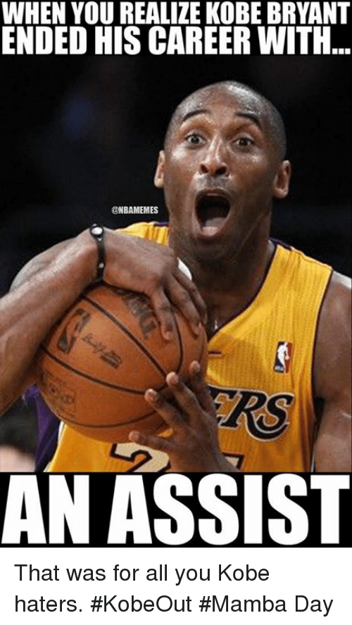 Mamba Day: WHEN YOU REALIZE KOBE BRYANT  ENDED HIS CAREER WITH  ONBANEMES  AN ASSIST That was for all you Kobe haters. #KobeOut #Mamba Day