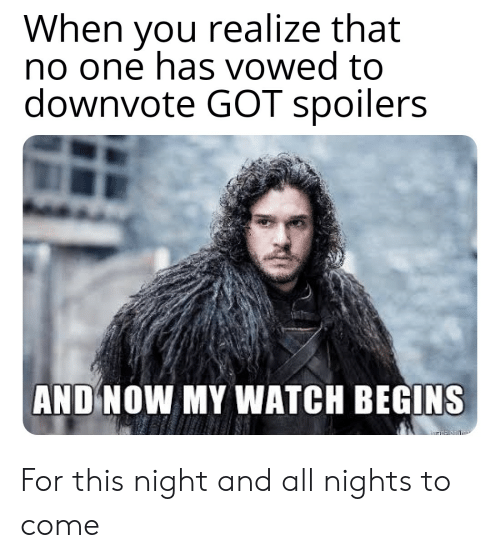 🅱️ 25+ Best Memes About and Now My Watch Begins | and Now