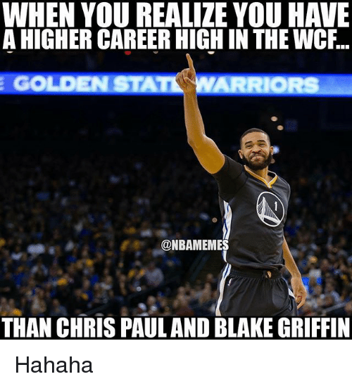 Blake Griffin, Chris Paul, and Nba: WHEN YOU REALIZE YOUHAVE  A HIGHER CAREER HIGH IN THE WCF  EGOLDENSTAAT  @NBAMEMES  THAN CHRIS PAUL AND BLAKE GRIFFIN Hahaha