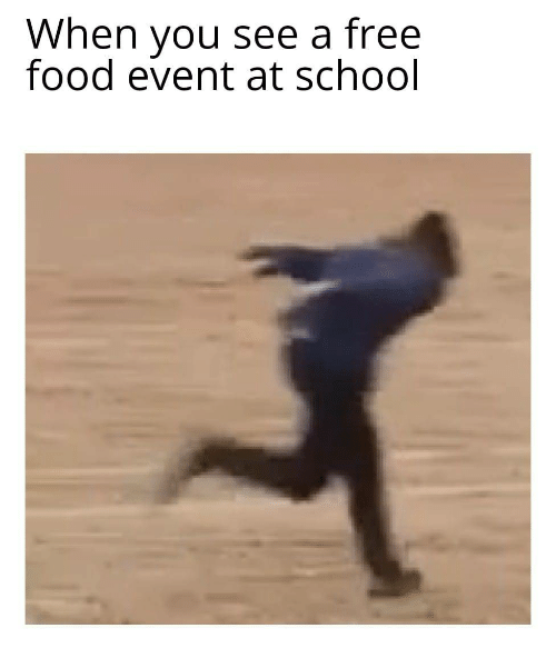 Free Food: When you see a free  food event at school