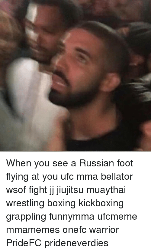Bellator: When you see a Russian foot flying at you ufc mma bellator wsof fight jj jiujitsu muaythai wrestling boxing kickboxing grappling funnymma ufcmeme mmamemes onefc warrior PrideFC prideneverdies