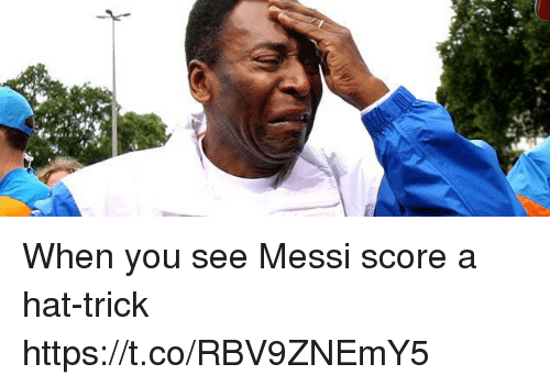 Soccer, Messi, and Score: When you see Messi score a hat-trick https://t.co/RBV9ZNEmY5