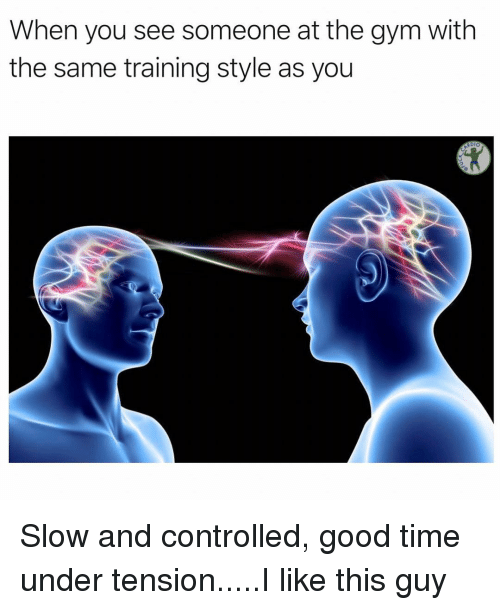 Gym, Memes, and Good: When you see someone at the gym with  the same training style as you Slow and controlled, good time under tension.....I like this guy