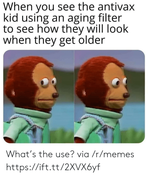Memes, How, and Filter: When you see the antivax  kid using an aging filter  to see how they will look  when they get older What's the use? via /r/memes https://ift.tt/2XVX6yf