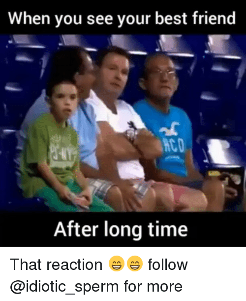 🅱️ 25+ Best Memes About When You See Your Best Friend | When You